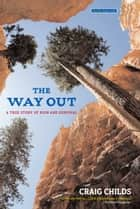 The Way Out ebook by Craig Childs
