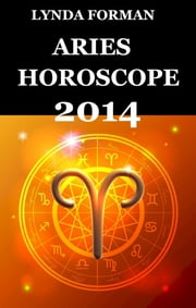 Aries Horoscope 2014 ebook by Lynda Forman