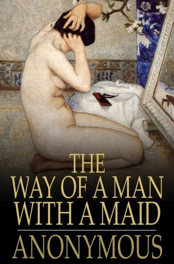 The Way of a Man with a Maid ebook by The Floating Press