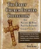 Early Church Fathers - Post Nicene Fathers Volume 9-St. Chrysostom: On the Priesthood; Ascetic Treatises; Select Homilies and Letters; Homilies on the Statutes ebook by St. Chrysostom, Philip Schaff