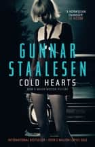 Cold Hearts - A stunning police procedural from the godfather or Scandi Crime ebook by Gunnar Staalesen, Don Bartlett