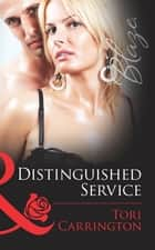 Distinguished Service (Mills & Boon Blaze) (Uniformly Hot!, Book 32) ebook by Tori Carrington