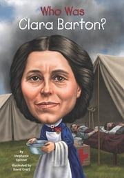 Who Was Clara Barton? ebook by Stephanie Spinner,David Groff