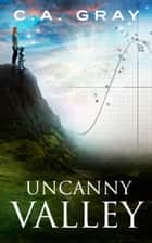 Uncanny Valley: The Uncanny Valley Trilogy, Book 1 ebook by