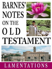 Barnes' Notes on the Old Testament-Book of Lamentations ebook by Albert Barnes