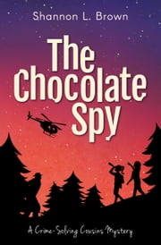 The Chocolate Spy ebook by Shannon L. Brown