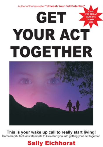 Get Your Act Together ebook by Sally Eichhorst