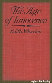 The Age of Innocence (Illustrated + Audiobook Download Link + Active TOC) ebook by Edith Wharton