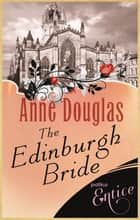 The Edinburgh Bride ebook by Anne Douglas