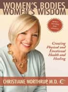 Women's Bodies Women's Wisdom ebook by Christiane Northrup