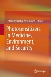 Photosensitizers in Medicine, Environment, and Security ebook by