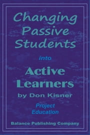 Turning Passive Students into Active Learners ebook by Don Kisner