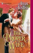 The Proper Wife ebook by Julia Justiss