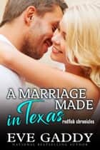 A Marriage Made in Texas - A Texas Coast Romance ebook by Eve Gaddy