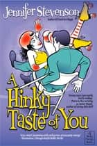 A Hinky Taste of You - a Roller Derby Vampire Romance ebook by Jennifer Stevenson