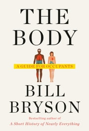 The Body - A Guide for Occupants ebook by Bill Bryson