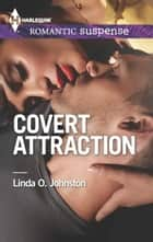Covert Attraction ebook by Linda O. Johnston