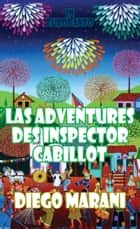 Las Adventures des Inspector Cabillot ebook by Diego Marani