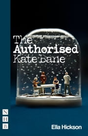 The Authorised Kate Bane ebook by Ella Hickson