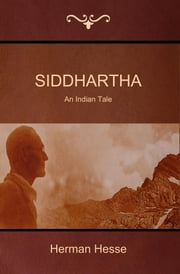 Siddhartha: An Indian Tale ebook by Hesse, Herman