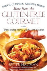 More from the Gluten-free Gourmet - Delicious Dining Without Wheat ebook by Bette Hagman