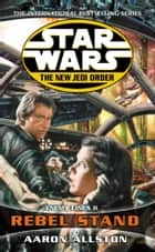 Star Wars: The New Jedi Order - Enemy Lines II Rebel Stand eBook by Aaron Allston