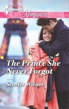 The Prince She Never Forgot ebook by Scarlet Wilson