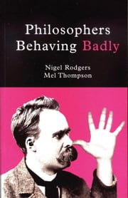 Philosophers Behaving Badly ebook by Rodgers, Nigel