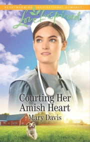Courting Her Amish Heart ebook by Mary Davis