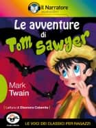 Le avventure di Tom Sawyer (Audio-eBook) ebook by Mark Twain, Mark Twain