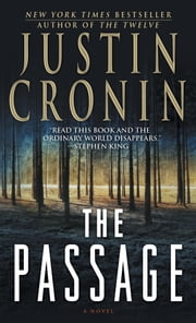 The Passage - A Novel (Book One of The Passage Trilogy) ebook by Justin Cronin