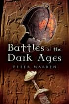 Battles of the Dark Ages ebook by Marren, Peter