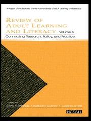 Review of Adult Learning and Literacy, Volume 6 - Connecting Research, Policy, and Practice: A Project of the National Center for the Study of Adult Learning and Literacy ebook by John Comings,Barbara Garner,Cristine Smith