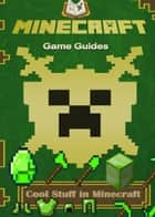 Cool Stuff in Minecraft Guide FULL ebook by Game Ultımate Game Guides