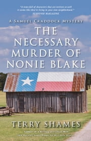 The Necessary Murder of Nonie Blake - A Samuel Craddock Mystery ebook by Terry Shames