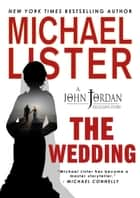 The Wedding - John Jordan Mysteries ebook by Michael Lister