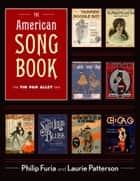 The American Song Book: The Tin Pan Alley Era ebook by Philip Furia,Laurie J. Patterson