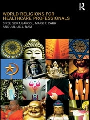World Religions for Healthcare Professionals ebook by Siroj Sorajjakool,Mark F Carr,Ernest Bursey