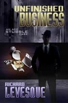 Unfinished Business eBook by Richard Levesque