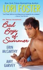 Bad Boys of Summer ebook by Lori Foster, Erin McCarthy, Amy Garvey