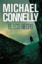 El eco negro ebook by Michael Connelly,Helena Martín