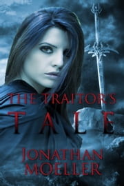 The Traitor's Tale (World of the Frostborn short story) ebook by Jonathan Moeller