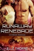 Runaway Renegade ebook by Elle Thorne