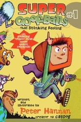 Super Goofballs, Book 1: That Stinking Feeling ebook by Peter Hannan