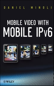 Mobile Video with Mobile IPv6 ebook by Daniel Minoli