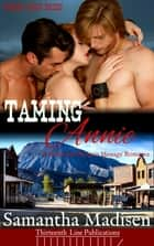 Taming Annie ebook by Samantha Madisen