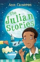 The Julian Stories ebook by Ann Cameron