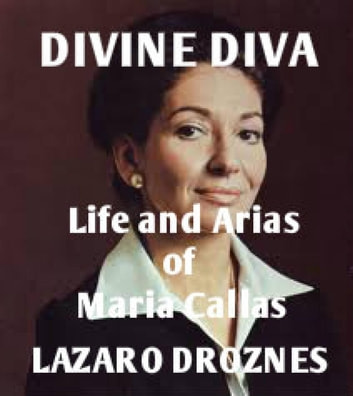 Life and Arias of María Callas ebook by Lázaro Droznes
