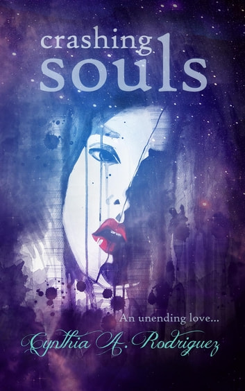 Crashing Souls ebook by Cynthia A. Rodriguez