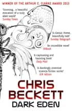 Dark Eden ebook by Chris Beckett